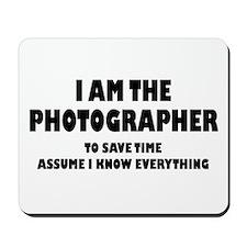 I am the Photographer Mousepad