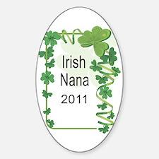 IRISH NANA 2011 Sticker (Oval)