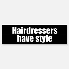 Hairdressers have Style Bumper Bumper Sticker