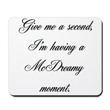 McDreamy Moment Mousepad