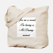 McDreamy Moment Tote Bag