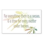 For everything there is a season Sticker (Rectangl