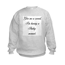 Bailey Moment Sweatshirt