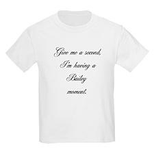 Bailey Moment Kids T-Shirt