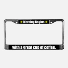 Morning Begins with Coffee License Plate Frame