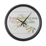 For everything there is a season Large Wall Clock