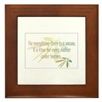 For everything there is a season Framed Tile