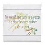 For everything there is a season Tile Coaster