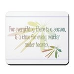 For everything there is a season Mousepad