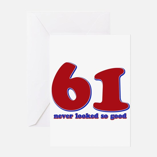 61 years never looked so good Greeting Card