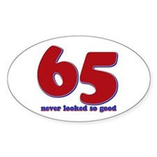 65 years never looked so good Bumper Stickers