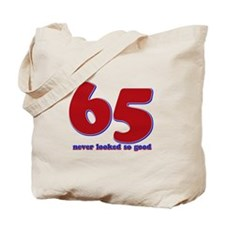 65 years never looked so good Tote Bag