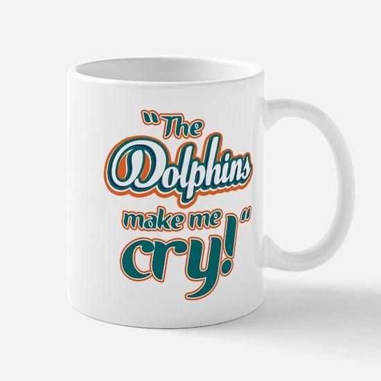 The Dolphins make me cry Mug