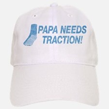 Papa Needs Traction Baseball Baseball Cap