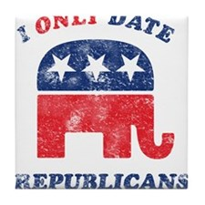 I only date Republicans distr Tile Coaster