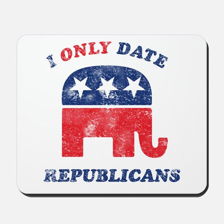 I only date Republicans distr Mousepad