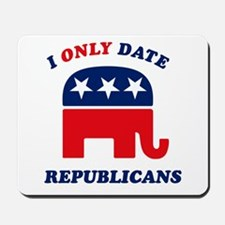 I Only Date Republicans Mousepad