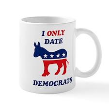 I Only Date Democrats Mug