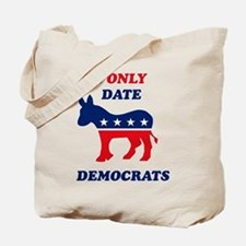 I Only Date Democrats Tote Bag
