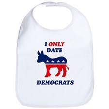 I Only Date Democrats Bib