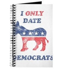 I Only Date Democrats Distres Journal