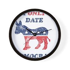 I Only Date Democrats Distres Wall Clock
