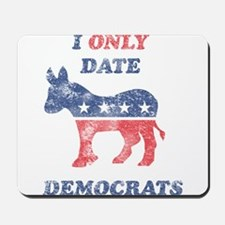 I Only Date Democrats Distres Mousepad