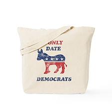 I Only Date Democrats Distres Tote Bag