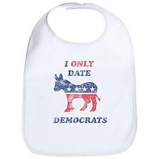 I Only Date Democrats Distres Bib