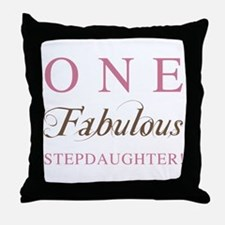 One Fabulous Stepdaughter Throw Pillow