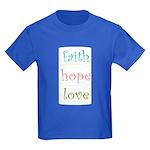 Faith Hope Love Kids Dark T-Shirt