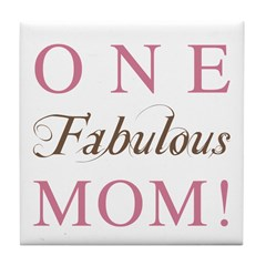 One Fabulous Mom Tile Coaster
