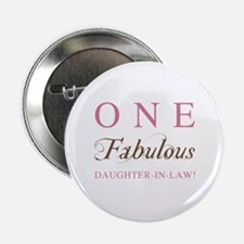 """One Fabulous Daughter-In-Law 2.25"""" Button"""