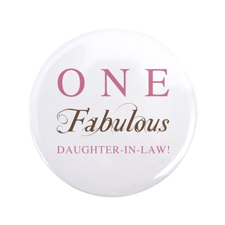 """One Fabulous Daughter-In-Law 3.5"""" Button (100 pack"""