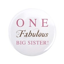 "One Fabulous Big Sister 3.5"" Button"