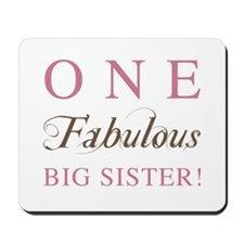 One Fabulous Big Sister Mousepad