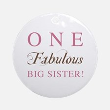 One Fabulous Big Sister Ornament (Round)