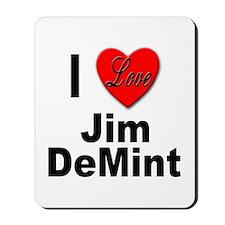 I Love Jim DeMint Mousepad