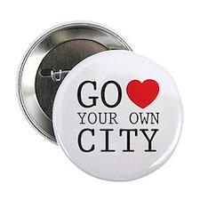 "Go love your own City origina 2.25"" Button"