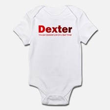 Dexter you say obsessed like Infant Bodysuit