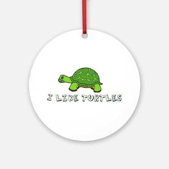 I Like Turtles Ornament (Round)