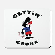 Gettin' Crunk Mousepad