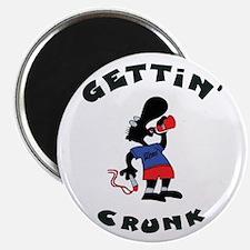 Gettin' Crunk Magnet