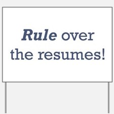 Rule / Resumes Yard Sign