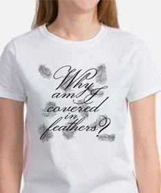Covered In Feathers Women's T-Shirt