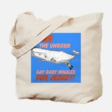 Nuke the unborn gay baby whal Tote Bag