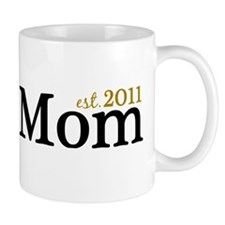New Mom Est 2011 Mug