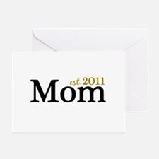 New Mom Est 2011 Greeting Card