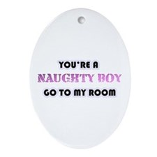 Your A Naughty Boy Oval Ornament