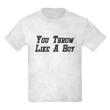 You Throw Like a Boy T-Shirt
